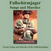 Fallschirmjager Songs And Marches