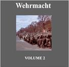 Wehrmacht Songs and Marches Vol 2